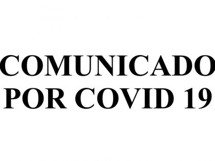 Comunicado por COVID 19
